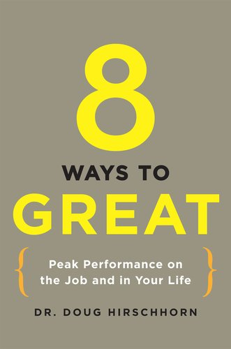 9780399156083: 8 Ways to Great: Peak Performance on the Job and in Your Life