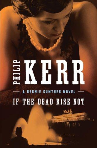 9780399156151: If the Dead Rise Not (A Bernie Gunther Novel)