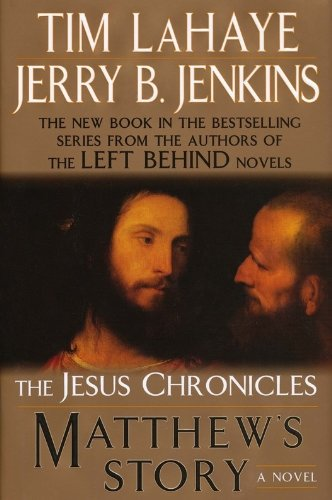 Matthew's Story (The Jesus Chronicles): LaHaye, Tim; Jenkins,