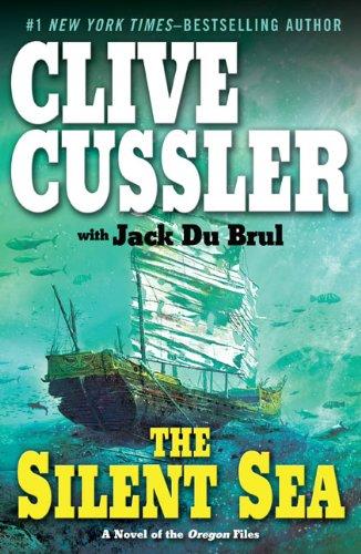 The Silent Sea: Cussler, Clive;Du Brul, Jack B.