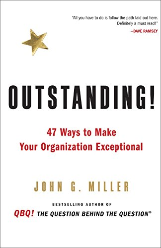 9780399156403: Outstanding!: 47 Ways to Make Your Organization Exceptional