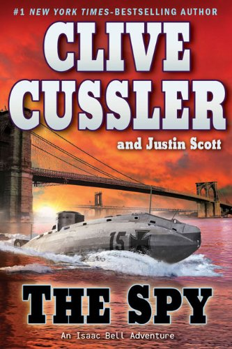 The Spy (Double Signed): Cussler, Clive;Scott, Justin