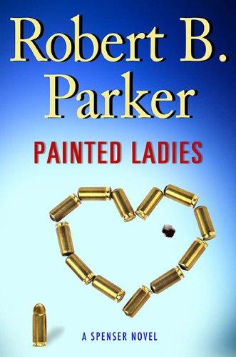 9780399156854: Painted Ladies (Spenser Mysteries, No. 39)