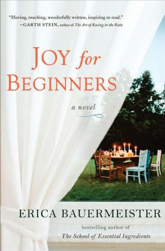 Joy For Beginners 9780399157127 Moving, touching, wonderfully written, inspiring to read.  -Garth Stein, author of The Art of Racing in the Rain At an intimate, festive