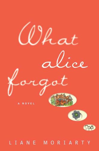 9780399157189: What Alice Forgot