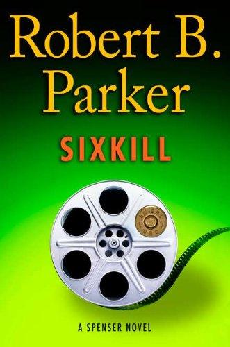 Sixkill (Spenser Novels): Parker, Robert B.