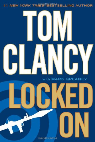 Locked On: Clancy, Tom; Greaney, Mark