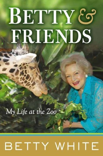 9780399157547: Betty & Friends: My Life at the Zoo
