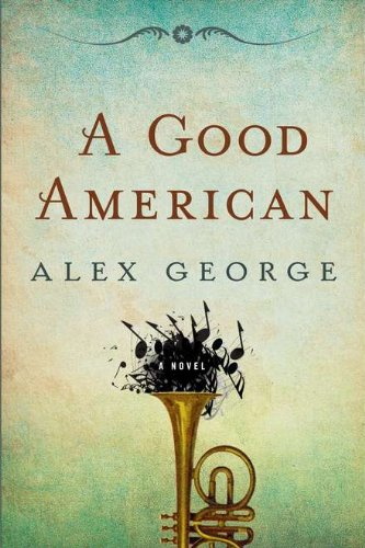 A GOOD AMERICAN: George, Alex
