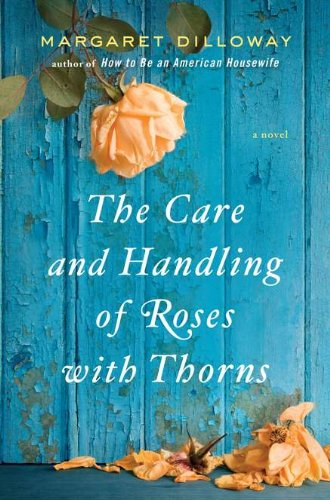 9780399157752: The Care and Handling of Roses with Thorns