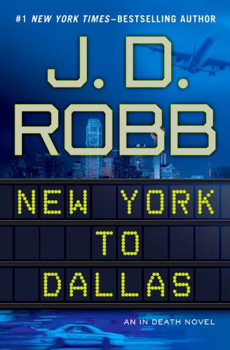 9780399157783: New York to Dallas (In Death)