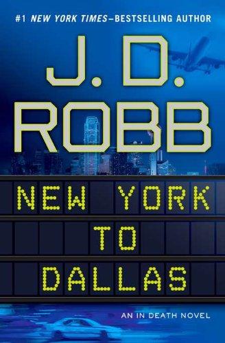 9780399157783: New York to Dallas (In Death)