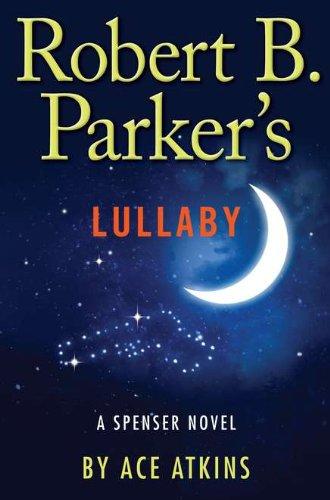 Lullaby: Atkins, Ace Robert B Parker