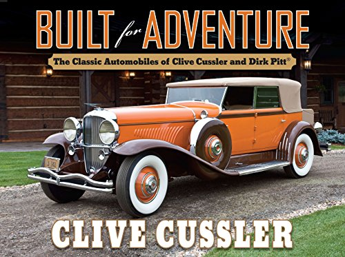 9780399158100: Built for Adventure: The Classic Automobiles of Clive Cussler and Dirk Pitt