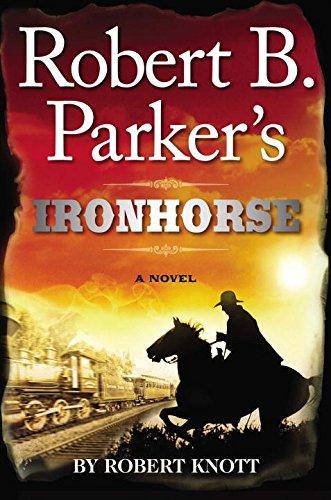 9780399158117: Robert B. Parker's Ironhorse (Cole and Hitch)