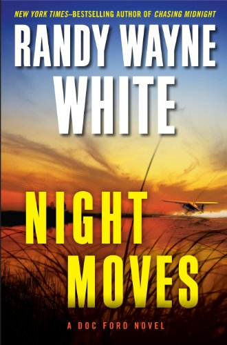 Night Moves: A Doc Ford Novel: White, Randy Wayne