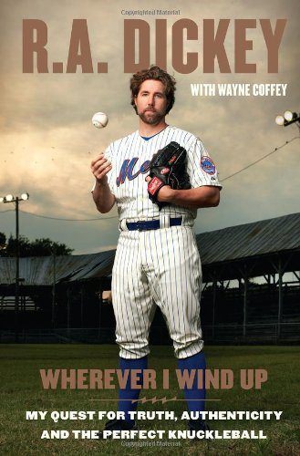 9780399158155: Wherever I Wind Up: My Quest for Truth, Authenticity and the Perfect Knuckleball