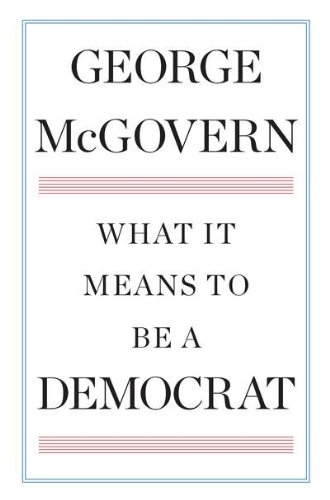 What It Means to Be a Democrat (0399158227) by George McGovern