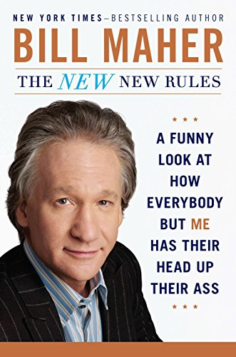 9780399158414: The New New Rules: A Funny Look at How Everybody But Me Has Their Head Up Their Ass