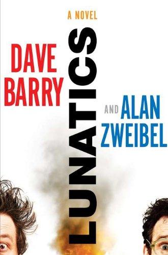 Lunatics: Barry, Dave, and