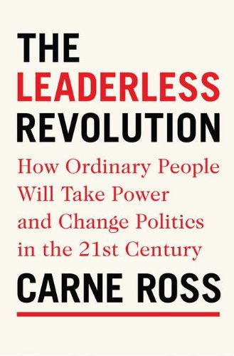 9780399158728: The Leaderless Revolution: How Ordinary People Will Take Power and Change Politics in the 21st Century