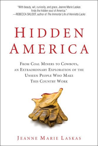9780399159008: Hidden America: From Coal Miners to Cowboys, an Extraordinary Exploration of the Unseen People W ho Make This Country Work