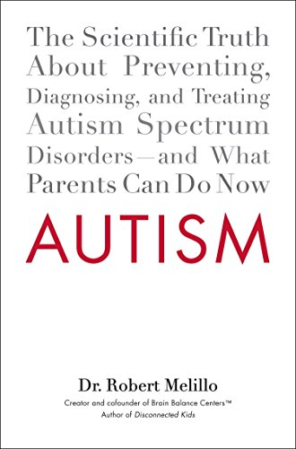 9780399159534: Autism: The Scientific Truth About Preventing, Diagnosing, and Treating Autism SpectrumDisorders - and What Parents Can Do Now