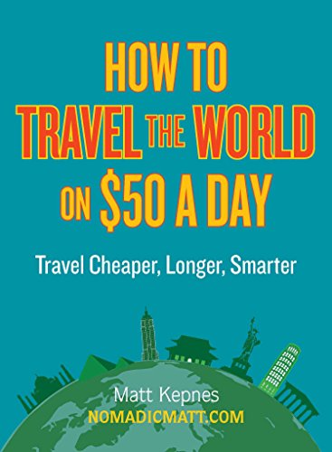 9780399159671: How to Travel the World on $50 a Day: Travel Cheaper, Longer, Smarter