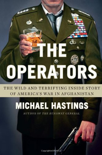 The Operators; The Wild and Terrifying Inside Story of America's War in Afghanistan
