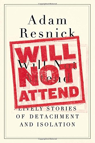9780399160387: Will Not Attend: Lively Stories of Detachment and Isolation