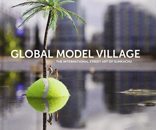 9780399160745: Global Model Village: The International Street Art of Slinkachu