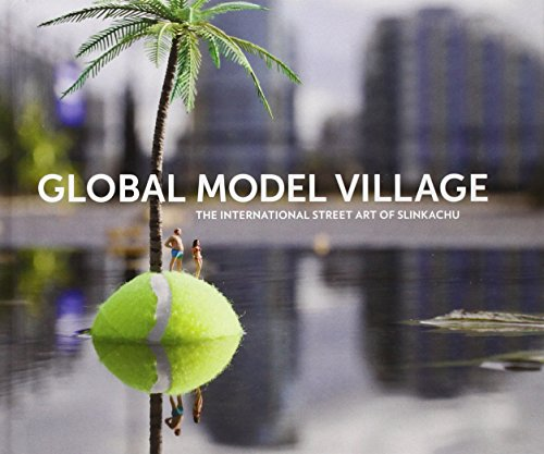 9780399160745: Global Model Village: The International Street Art of Slinkachu