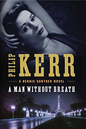 A Man Without Breath (Bernie Gunther Novels) 1st 1st signed Phillip Kerr