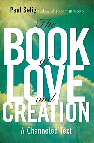 9780399160905: The Book of Love and Creation: A Channeled Text
