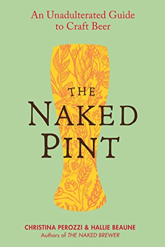 9780399161322: The Naked Pint: An Unadulterated Guide to Craft Beer