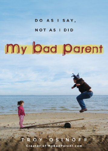 9780399161605: My Bad Parent: Do as I Say, Not as I Did