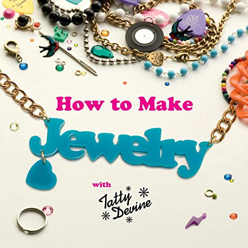 9780399161711: How to Make Jewelry with Tatty Devine
