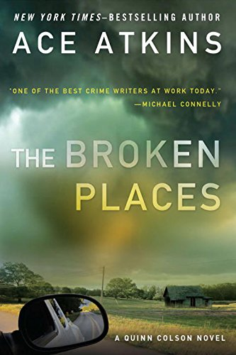 The Broken Places (A Quinn Colson Novel) - SIGNED BY AUTHOR: Atkins, Ace