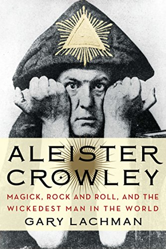 9780399161902: Aleister Crowley: Magick, Rock and Roll, and the Wickedest Man in the World
