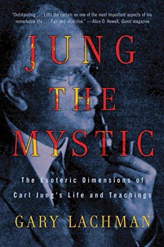 9780399161995: Jung the Mystic: The Esoteric Dimensions of Carl Jung's Life and Teachings