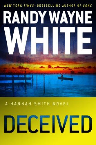 Deceived: A Hannah Smith Novel: Randy Wayne White