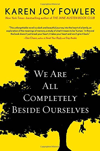We Are All Completely Beside Ourselves (Pen/Faulkner Award - Fiction) (0399162097) by Karen Joy Fowler