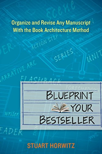 9780399162152: Blueprint Your Bestseller: Organize and Revise Any Manuscript with the Book Architecture Method