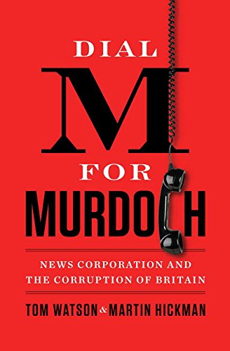 9780399162633: Dial M for Murdoch: News Corporation and the Corruption of Britain