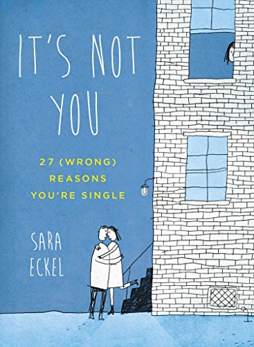 9780399162879: It's Not You: 27 (Wrong) Reasons You're Single