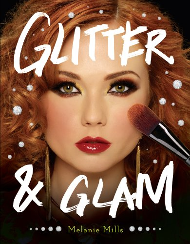 9780399162886: Glitter and Glam: Dazzling Makeup Tips for Date Night, Club Night, and Beyond