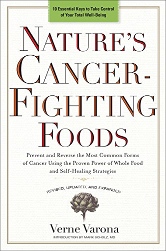 9780399162893: Nature's Cancer-Fighting Foods: Prevent and Reverse the Most Common Forms of Cancer Using the Proven Power of Whole Food and Self-Healing Strategies