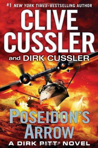 Poseidon's Arrow (Dirk Pitt Adventure): Cussler, Clive, Cussler,