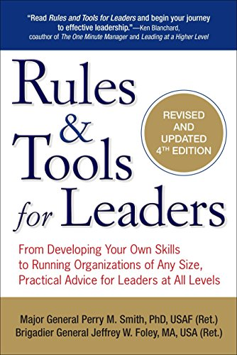 9780399163517: Rules & Tools for Leaders: From Developing Your Own Skills to Running Organizations of Any Size, Practical Advice for Leaders at All Levels