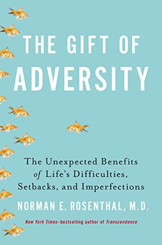 9780399163715: The Gift of Adversity: The Unexpected Benefits of Life's Difficulties, Setbacks, and Imperfections